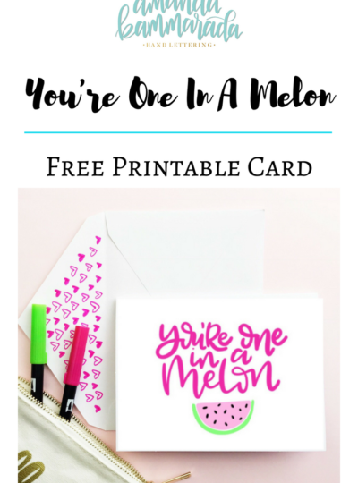 You're One In A Melon Free Printable Card