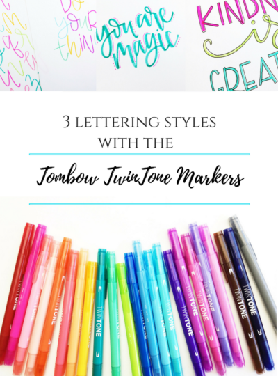 3 Lettering Styles With The Tombow TwinTone Markers
